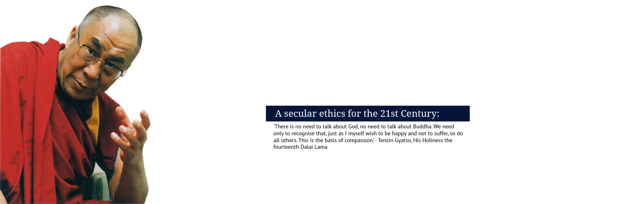His Holiness the Dalai Lama about secular ethics